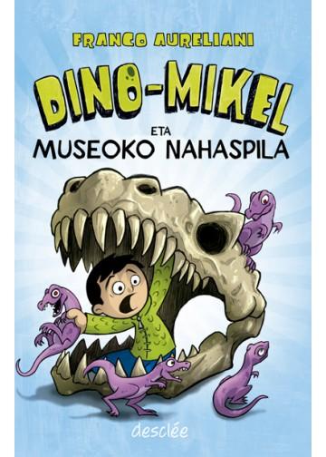 Dino-Mikel eta museoko nahaspila